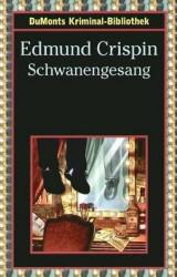 Edmund Crispin - Schwanengesang